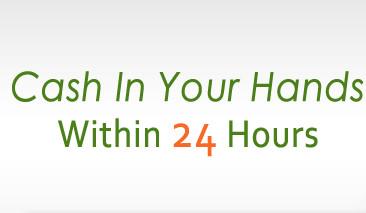Cash in 24 Hours